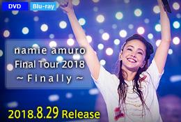 安室奈美恵/namie amuro Final Tour 2018 〜Finally〜
