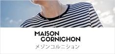 MAISON CORNICHON