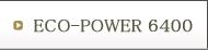 ECO-POWER6400