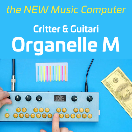 the NEW Music Computer Critter & Guitari Organelle M